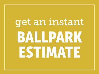 Get A Free Ballpark Estimate